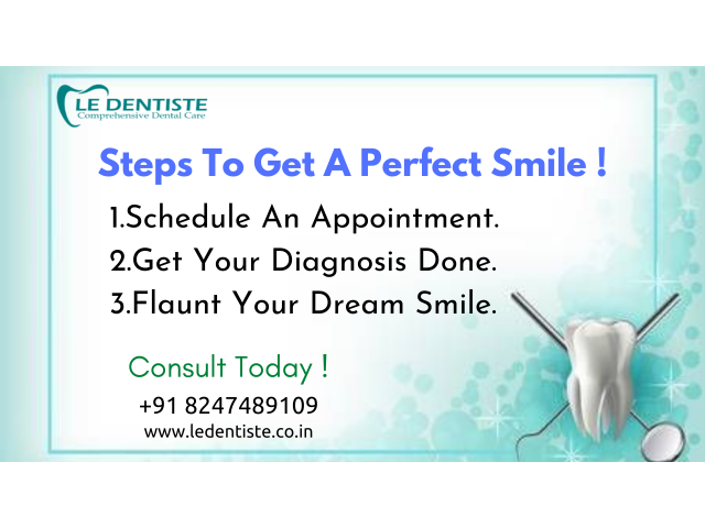 Steps to get a perfect smile @ Le Dentiste