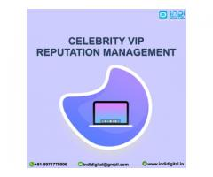Get the best Celebrity VIP reputation management