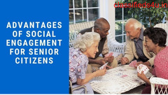 Advantages of Social Engagement for Old Age Citizens