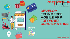 Develop Ecommerce Mobile App For Your Shopify Store