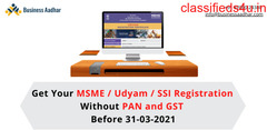Get Your MSME / Udyam / SSI Registration Without PAN and GST Before 31-03-2021