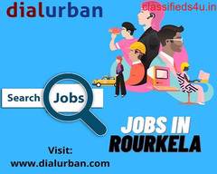 Jobs in Rourkela