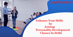 Enhance your skills by joining personality development classes in Delhi