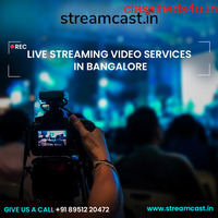 Live Streaming Bangalore - Video Streaming - Streamcast.in