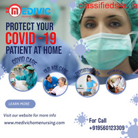 Take the Services of Utmost COVID Patient Care at Home by Medivic