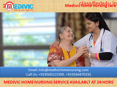 Cost-Effective Home Nursing Service in Dhanbad Available by Medivic