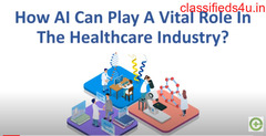 How AI Can Play A Vital Role In The Healthcare Industry?