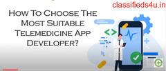 How to Choose Telemedicine App Developers?