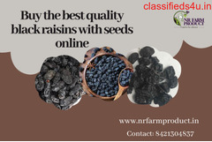 Buy the best quality  black raisins with seeds online