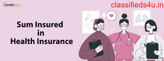 Everything to Know About Sum Insured in Health Insurance