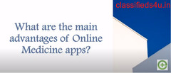What Are The Main Advantages Of Online Medicine Apps?